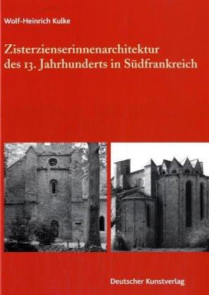 9783422065024: Zisterzienserinnen-Architektur des 13. Jahrhunderts in Südfrankreich: Die Frauenklöster Saint-Pons und Vignogoul zwischen Ordenstradition und Stifterrepräsentation