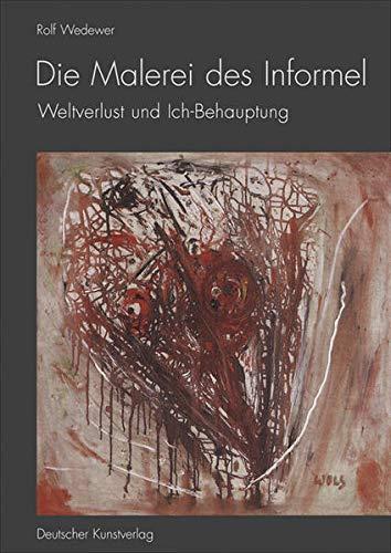9783422065604: Die Malerei des Informel: Weltverlust und Ich-Behauptung