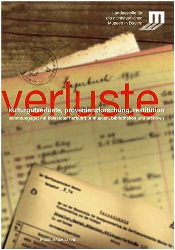 9783422065758: Kulturgutverluste, Provenienzforschung und Restitution: Sammlungsgut mit belasteter Herkunft in Museen, Bibliotheken und Archiven