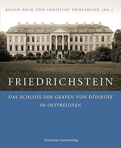 9783422065932: Friedrichstein: Das Schloss der Dönhoffs in Ostpreußen