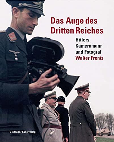9783422066182: Das Auge des Dritten Reiches: Hitlers Kameramann und Fotograf Walter Frentz