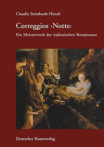 9783422066472: Correggios ?notte? Ein Meisterwerk Der Italienischen Renaissancem¨¹nchener Universit?tsschriften Des Instituts F¨¹r Kunstgeschichte
