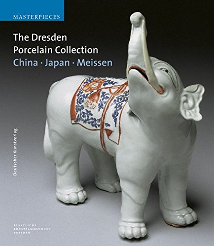 9783422066557: The Dresden Porcelain Collection: China, Japan, Meissen (Masterpieces (Staatliche Kunstsammlungen Dresden))