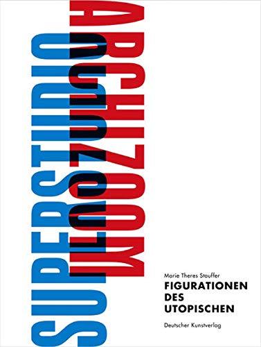 9783422067011: Figurationen Des Utopischentheoretische Projekte Von Archizoom Und Superstudio Kunstwissenschaftliche Studien