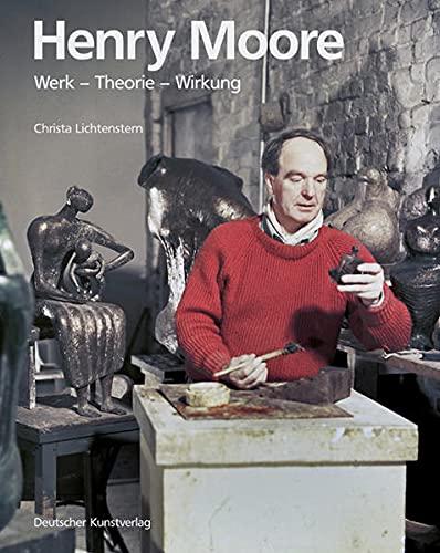 9783422067172: Henry Moore: Werk – Theorie – Wirkung