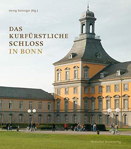 9783422067219: Das kurfürstliche Schloß in Bonn: Residenz der Kölner Erzbischöfe ? Rheinische Friedrich-Wilhelms-Universität