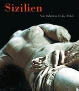 Sizilien. Von Odysseus bis Garibaldi.: Frings, Jutta (Hrsg.)