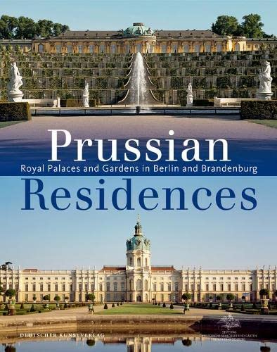 9783422067608: Prussian Residences: Royal Palaces and Gardens in Berlin and Brandenburg