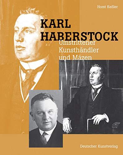 9783422067790: Karl Haberstock - Umstrittener Kunsthändler und Mäzen