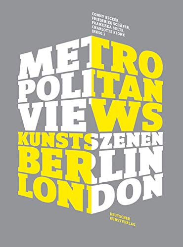 9783422068223: Metropolitan Views: Kunstszenen in Berlin und London