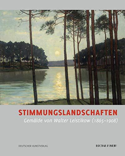 9783422068292: Stimmungslandschaften: Gemälde von Walter Leistikow (1865 - 1908)