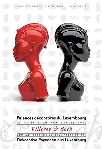 9783422068681: Villeroy & Boch. Dekorative Fayencen aus Luxemburg Fa�ences d�coratives du Luxembourg: Vom Art d�co bis zu den 1960er Jahren De l'Art d�co aux ann�es 1960
