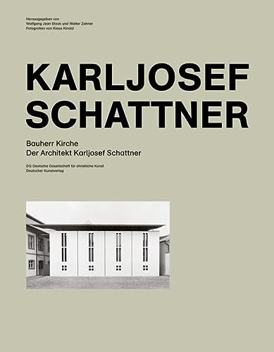 9783422068926: Bauherr Kirche. Der Architekt Karljosef Schattner: Katalog zur Ausstellung Galerie der DG Deutsche Gesellschaft für christliche Kunst, München, vom ... bis 7. August 2009 und weiteren Ausstellungen