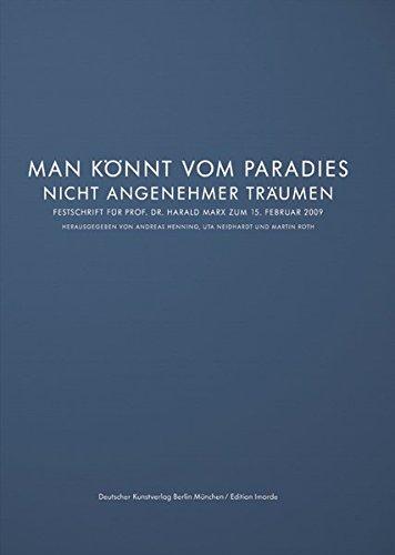 9783422068971: Festschrift für Prof. Dr. Harald Marx zum 15. Februar 2009: »Man könnt vom Paradies nicht angenehmer träumen«. Edition Imorde