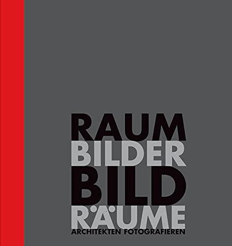 9783422069022: Raumbilder | Bildräume: Architekten fotografieren
