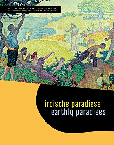 9783422069060: Earthly Paradises / Irdische Paradiese: Masterpieces from the Kasser Foundation (English and German Edition)