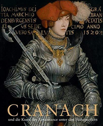 9783422069107: Cranach und die Kunst der Renaissance unter den Hohenzollern: Kirche, Hof und Stadtkultur
