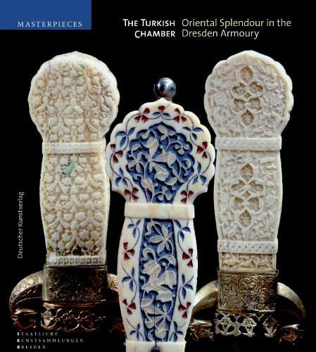 9783422069145: The Turkish Chamber: Oriental Art in the Dresden Armory