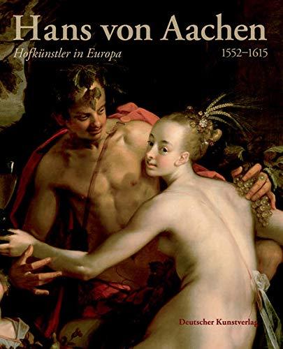 9783422069718: Hans von Aachen (1552 1615): Hofkunstler in Europa