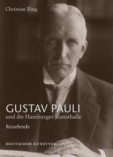 Gustav Pauli und die Hamburger Kunsthalle: Band 1: Reisebriefe (Forschungen z.