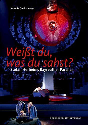9783422070585: Weißt du, was du sahst?: Stefan Herheims Bayreuther Parsifal