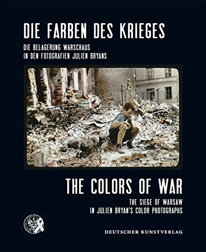 9783422070981: The Colors of War: The Siege of Warsaw in Julien Bryan's Color Photographs