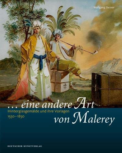 eine andere Art von Malerey: Wolfgang Steiner