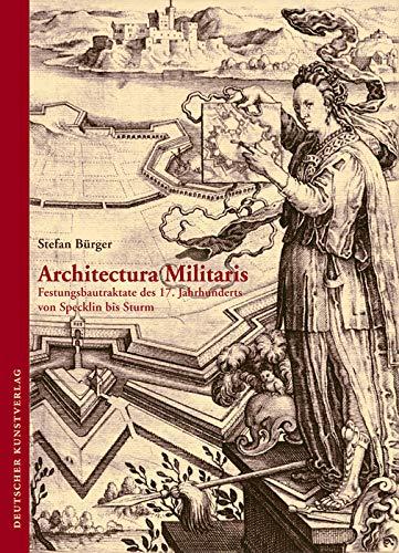 9783422071322: Architectura Militaris: Festungsbautraktate des 17. Jahrhunderts von Specklin bis Sturm (Kunstwissenschaftliche Studien) (German Edition)