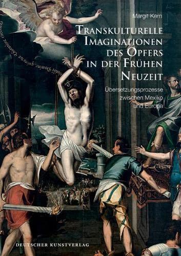 Transkulturelle Imaginationen des Opfers in der Frühen Neuzeit: Margit Kern