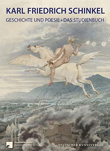 9783422071636: Karl Friedrich Schinkel: Geschichte und Poesie - Das Studienbuch