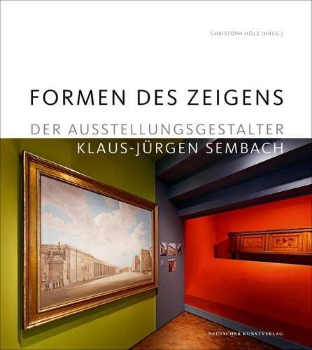 Formen des Zeigens. Der Ausstellungsgestalter Klaus-Jürgen Sembach.: Hölz, Christoph (Hrsg.):