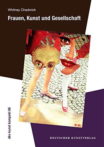 Frauen, Kunst und Gesellschaft - Whitney Chadwick