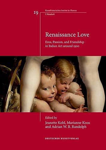 9783422071957: Renaissance Love: Eros, Passion, and Friendship in Italian Art Around 1500 (Italienische Forschungen Des Kunsthistorischen Institutes in Florenz, I Mandorli)