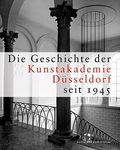 9783422072299: Die Geschichte der Kunstakademie Düsseldorf seit 1945