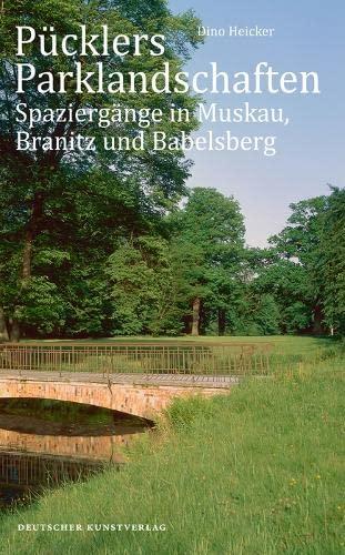 9783422072503: Pücklers Parklandschaften: Spaziergänge in Muskau, Branitz und Babelsberg