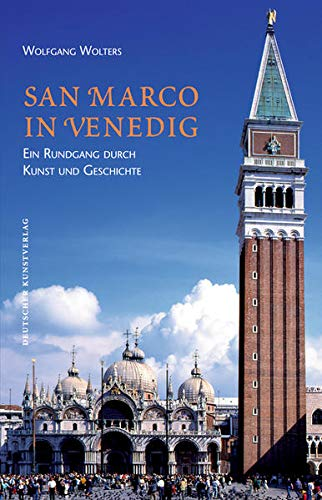 San Marco in Venedig: Ein Rundgang durch: Wolfgang Wolters