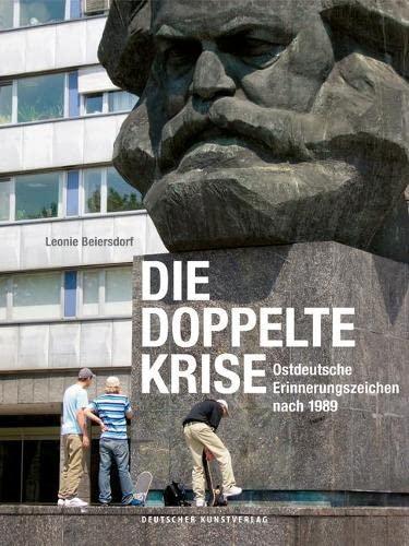 9783422073029: Die doppelte Krise: Ostdeutsche Erinnerungszeichen nach 1989 (Kunstwissenschaftliche Studien)