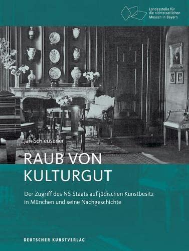 9783422073661: Raub von Kulturgut: Der Zugriff des NS-Staats auf jüdischen Kunstbesitz in München und seine Nachgeschichte
