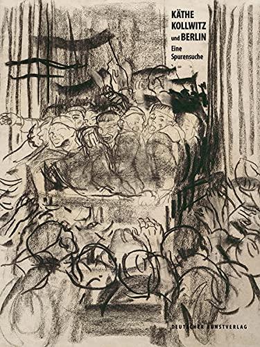 Käthe Kollwitz und Berlin. Eine Spurensuche. Bezirksamt Pankow von Berlin / Galerie Parterre Berlin: Arbeitsheft. Sonderband 16. - Krenzlin, Kathleen (Hg.)