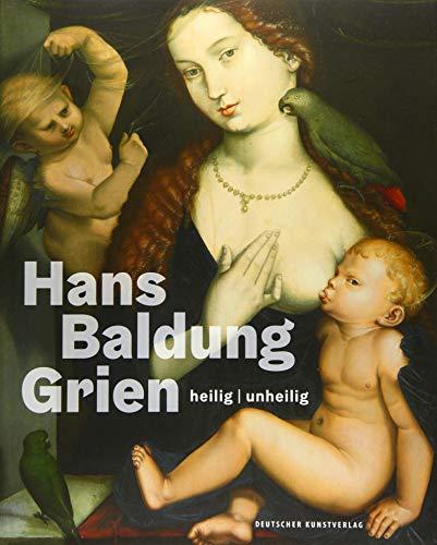 9783422979819: Hans Baldung Grien: Heilig / Unheilig