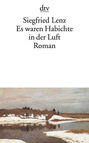 Es waren Habichte in der Luft: Roman: Lenz, Siegfried