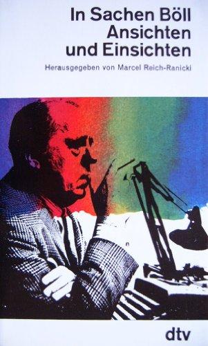 In Sachen Böll. Ansichten und Einsichten.: Reich-Ranicki, Marcel (Hrsg.)