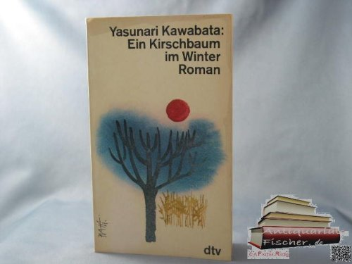 Ein Kirschbaum im Winter: Kawabata, Yasunari:
