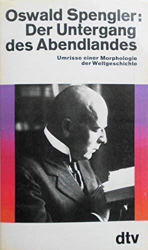 9783423008389: Oswald Spengler: Der Untergang Des Abendlandes: Umrisse Einer Morphologie Der Weltgeschichte (2 volumes)