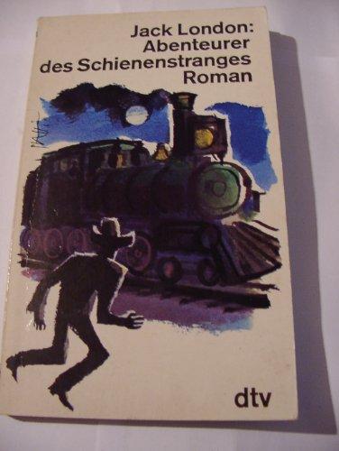9783423009485: Abenteurer des Schienenstranges.. Roman.