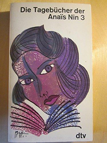 Die Tagebücher der Anaîs Nin 3: Nin, Anaà s