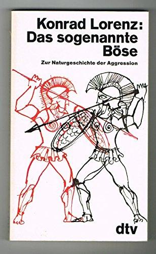 Das sogenannte Böse. Zur Naturgeschichte der Aggression: Lorenz, Konrad