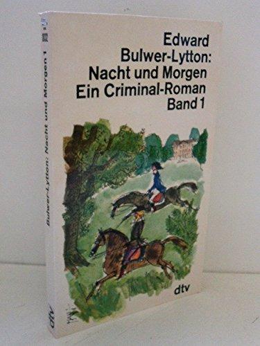 Nacht und Morgen I.: Edward, Bulwer-Lytton,: