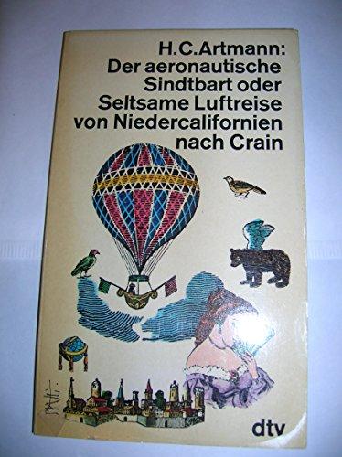 9783423010672: Der aeronautische Sindtbart: Oder, Seltsame Luftreise von Niedercalifornien nach Crain (German Edition)