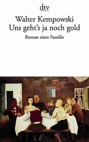 Uns geht's ja noch gold - Walter Kempowski